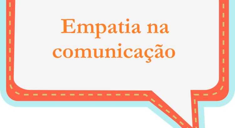 Empatia na comunicação